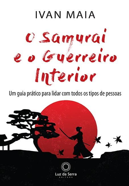O Samurai e o Guerreiro Interior + Planner Exclusivo